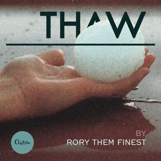 RORY THEM FINEST - Thaw