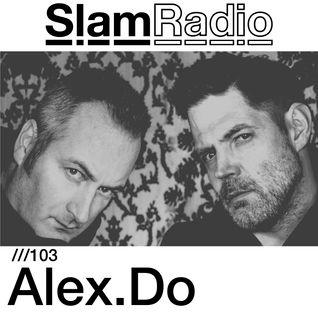 #SlamRadio - 103 - Alex.Do