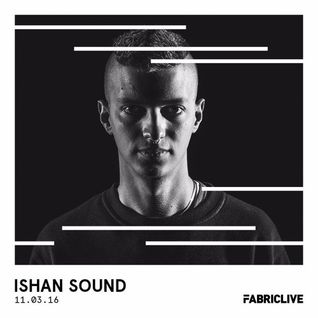 Ishan Sound - FABRICLIVE x Outlook Festival Mix