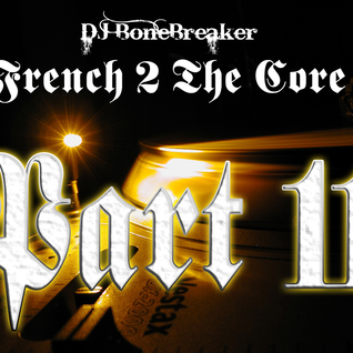 DJ BoneBreAker - French 2 The Core Part 11 [09-05-2012]