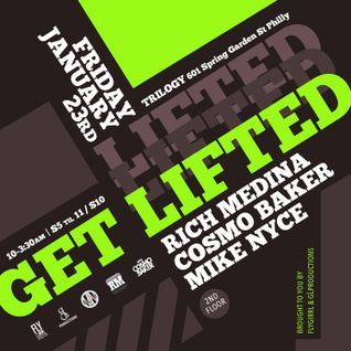 Get Lifted [pt 1] w/ Dj's Rich Medina, Mike Nyce & Cosmo Baker