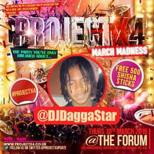 @DJDaggastar - New School Bashment Mix - 9th March 2016, Forum, Nottingham - #ProjectX4