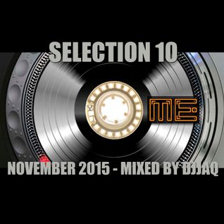 Selection 10 ME (November 2015 - Mixed by djjaq)