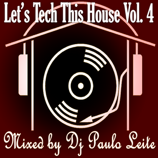Let's Tech This House Vol. 4