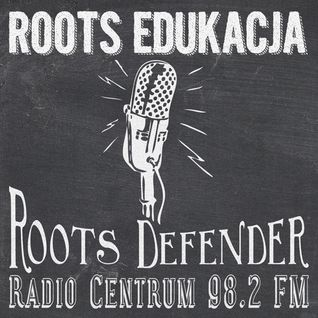 Roots Edukacja z Roots Defender @Centrum FM 15-10-2013