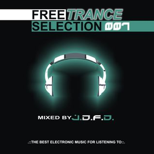 J.D.F.D. - Free Trance Selection 007 (Full Continuous DJ Mix)