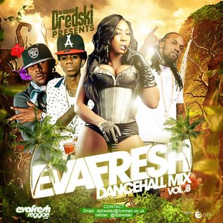 EVAFRESH DANCEHALL MIX VOL.8 (MAR 2014)