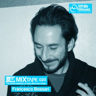 Mixtape_020 - Francesco Bossari (feb.2014)