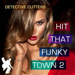 Detective Cutters - Hit That Funkytown 2