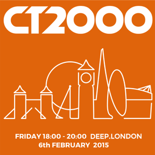 CT2000  @ DEEP.LONDON  - FRIDAY 6TH FEBRUARY 2015