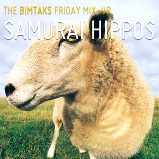 BimTaks Friday Mix-Up Volume Eleven by Samurai Hippos