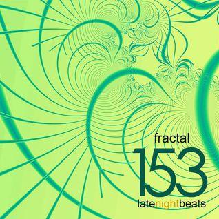 Late Night Beats by Tony Rivera - Episode 153: Fractal