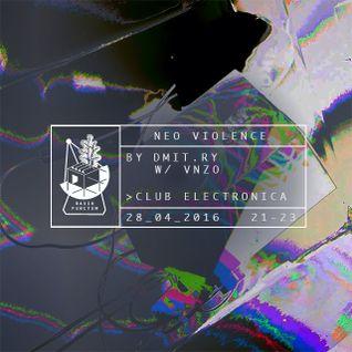 Neo Violence 04/16 by Dmit.ry w/ VNZO