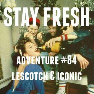 Adventure #84 LeScotch & Iconic Live | MF Doom | DJ Rashad | L33 | BBNG