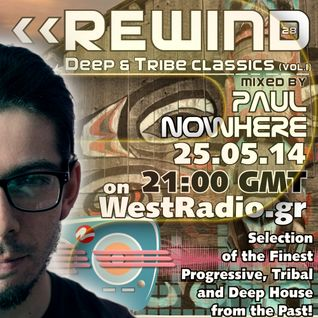 REWIND Episode 28 - Deep & Tribe Classics (vol.1) mixed by Paul Nowhere on WestRadio.gr (25.05.14)