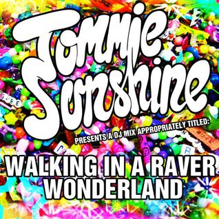 Tommie Sunshine - 'Walking In A Raver Wonderland' DJ Mix