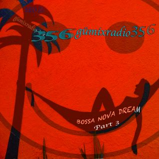 "gümixradio 356 ""Bossa Nova Dream"" Part 3"