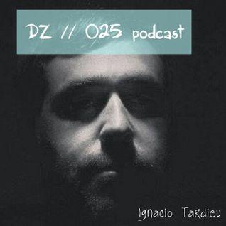 Ignacio Tardieu - DZ // 025 Podcast