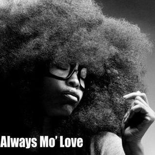 ALWAYS MO' LOVE: A New Soul Mix