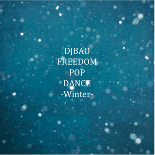 DJ BAO-FREEDOM POP DANCE -WINTER- /J-POP&K-POP MIX