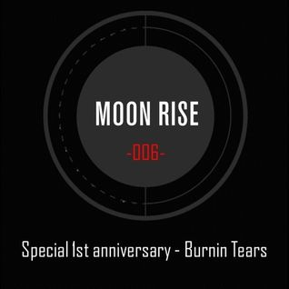 Burnin Tears - Moon Tapes 006 / Special 1st Anniversary