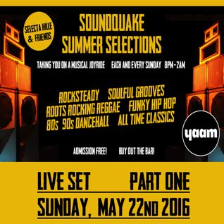 SUMMER SELECTIONS @ YAAM (May 2016) - LIVE SET Part 1