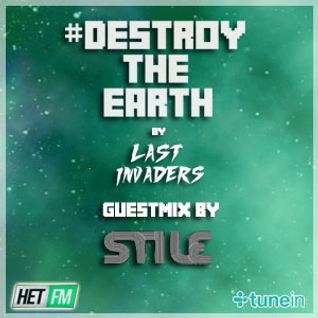 Destroy The Earth Podcast #007 (Guestmix by Stile)