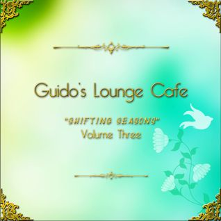 Guido's Lounge Cafe, Vol. 3 - Shifting Seasons - 2015 - Snippits