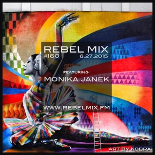 Rebel Mix #160 ft Monika Janek - June 27.2015