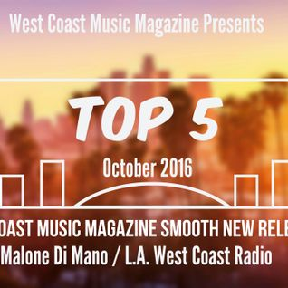 Malone DiMano - L.A. West Coast Radio New Releases (October 2016)