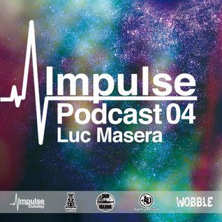 IMPULSE Podcast #4 mixed by Luc Masera