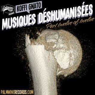 Musiques Déshumanisées 12