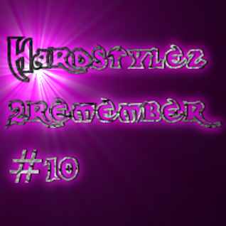 Hardstylez 2 Remember #10 [After B-day Bash]