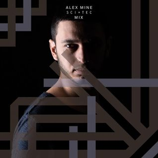 Alex Mine - SCI+TEC Exclusive Mix