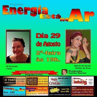 Programa Energia Esta No Ar 29/08/2016 - Marcia de Iansãn e Lili Percinito