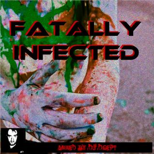 DJ DCept - Fatally Infected 03 2012