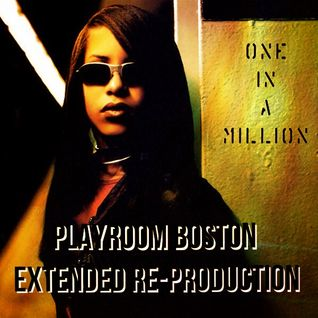 One In A Million (#PLAYROOM_BOSTON EXTENDED RE-PRODUCTION) unmastered