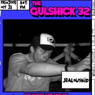 The Gulshick 32 with jealouskid (ep. 7)