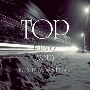 * UZHGOROD.NAME presents TOP February (2015) *