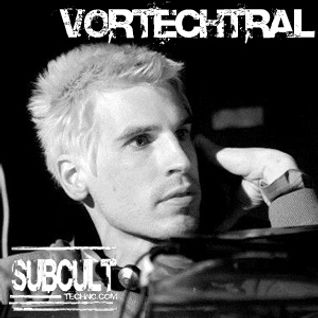 Vortechtral - SUB CULT Sessions 2011 www.subculttechno.com