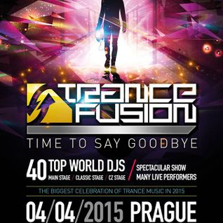 Beat Service b2b Mark Sixma - Live @ Trancefusion, Time To Say Goodbye (Prague) - 04.04.2015
