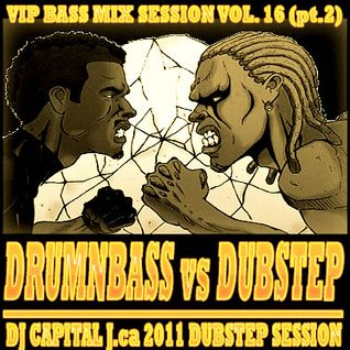 DJ CAPITAL J - VIP BASS MIX #16 (DNBvsDUB PART TWO-DUBSTEP)