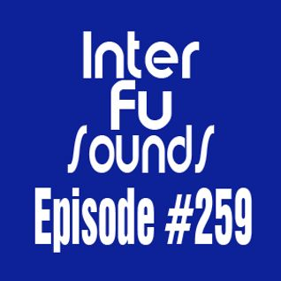 Interfusounds Episode 259 (August 30 2015)