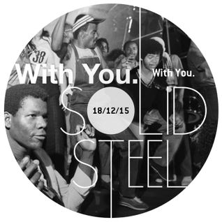 Solid Steel Radio Show 18/12/2015 Hour 1 - With You