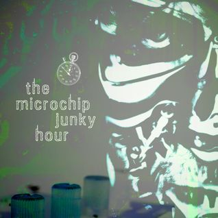 the microchip junky hour #1