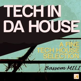 Bassem Mili - Tech In Da House Great Set Mix | Selection N°2 2013
