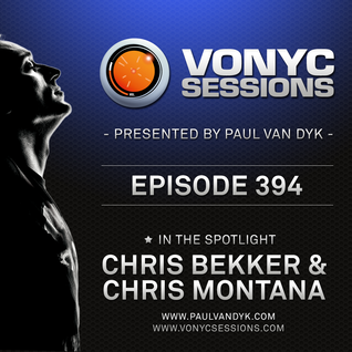 Paul van Dyk's VONYC Sessions 394 - Chris Bekker & Chris Montana