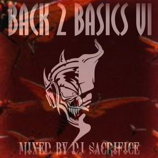 "DJ Sacrifice pres. ""Back2Basics VI"" [oldshool / early hardcore / gabber]"