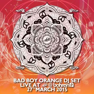 2015-03-27 - Bad Boy Orange Dj Set Live at +160 @ Bahrein