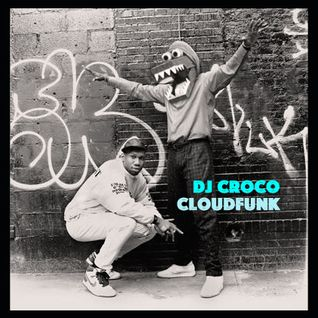 Cloudfunk presents: DJ CROCO